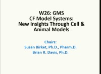 W26: GMS: CF Model Systems: New Insights Through Cell & Animal Models