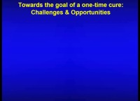 W29: NT: Toward the Goal of a One-Time Cure: Challenges & Opportunities